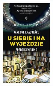 okładka U siebie i na wyjeździe, Książka | Karl Ove Knausgård, Fredrik Ekelund