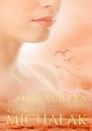 okładka Marzycielka, Książka | Katarzyna Michalak