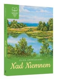 okładka Nad Niemnem, Książka | Eliza Orzeszkowa