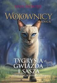 okładka Wojownicy manga Tygrysia Gwiazda i Sasza Szukając schronienia, Książka   Erin Hunter