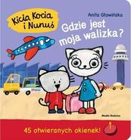 okładka Kicia Kocia i Nunuś. Gdzie jest moja walizka?, Książka | Anita Głowińska
