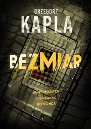 okładka Bezmiar, Książka   Grzegorz Kapla