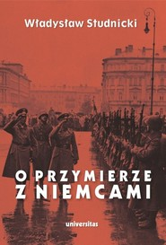okładka O przymierze z Niemcami Wybór pism 1923-1939, Książka | Studnicki Władysław