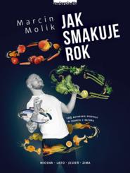 okładka Jak smakuje rok , Książka | Molik Marcin