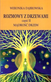 okładka Rozmowy z drzewami Część 2 Mądrość drzew, Książka | Dąbrowska Weronika