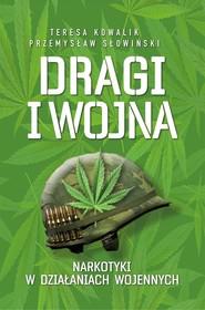 okładka Dragi i Wojna Narkotyki w działaniach wojennych, Książka | Przemysław Słowiński, Teresa Kowalik