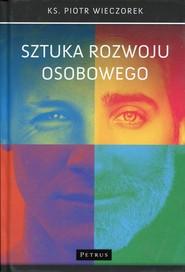 okładka Sztuka rozwoju osobowego, Książka | Piotr Wieczorek