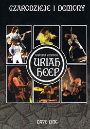okładka Czarodzieje i demony Historia zespołu Uriah Heep, Książka | Ling Dave