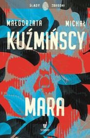 okładka Mara, Książka | kaMałgorzata Kuźmińs, Michał Kuźmiński