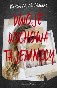okładka Dwoje dochowa tajemnicy, Książka | Karen M. McManus