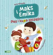 okładka Maks i Emilka Pies i kupa szczęścia, Książka | Paczuska Anna