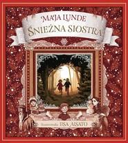 okładka Śnieżna siostra, Książka   Maja Lunde