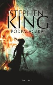 okładka Podpalaczka, Książka | Stephen King