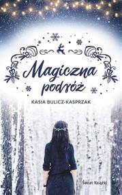 okładka Magiczna podróż, Książka   Kasia Bulicz-Kasprzak