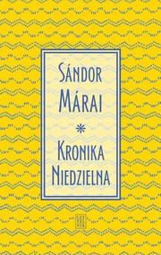 okładka Kronika Niedzielna, Książka | Sándor Márai