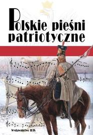 okładka Polskie pieśni patriotyczne, Książka |