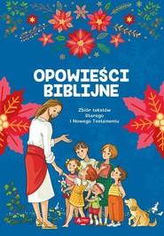 okładka Opoweści biblijne Zbiór tekstów Starego i Nowgo Testamentu, Książka |
