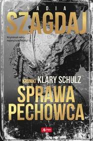 okładka Sprawa pechowca Kroniki Klary Schulz, Książka | Szagdaj Nadia
