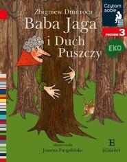 okładka Czytam sobie Eko Baba Jaga i Duch Puszczy Poziom 3, Książka | Dmitroca Zbigniew