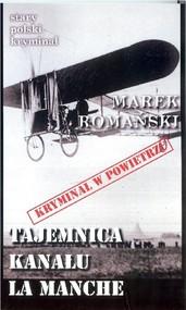 okładka Tajemnica Kanału La Manche, Książka | Marek Romański