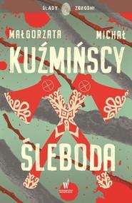 okładka Śleboda, Książka | Małgorzata Kuźmińska, Michał Kuźmiński