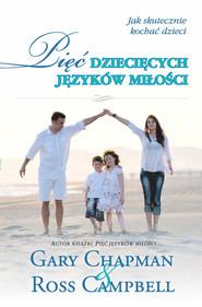 okładka Pięć dziecięcych języków miłości, Książka | Gary Chapman, Ross Campbell
