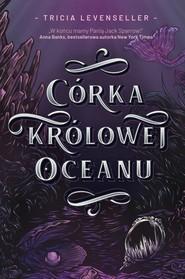 okładka Córka Królowej Oceanu, Książka | Levenseller Tricia