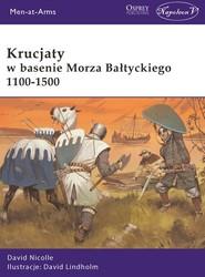 okładka Krucjaty w basenie Morza Bałtyckiego 1100-1500, Książka | David Lindholm, David Nicolle