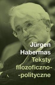 okładka Teksty filozoficzno-polityczne, Książka | Hebermas Jurgen