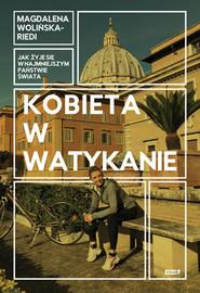 okładka Kobieta w Watykanie. Jak żyje się w najmniejszym państwie świata, Książka | Magdalena Wolińska-Riedi