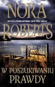 okładka W poszukiwaniu prawdy, Książka | Nora Roberts