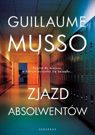 okładka Zjazd absolwentów, Książka | Guillaume Musso