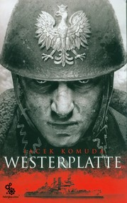 okładka Westerplatte, Książka   Jacek Komuda