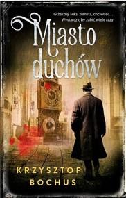 okładka Miasto duchów, Książka | Krzysztof Bochus
