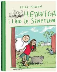 okładka Hedwiga i lato ze Sznyclem, Książka | Nilsson Frida