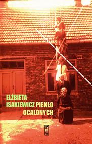 okładka Piekło ocalonych, Książka   Elżbieta  Isakiewicz