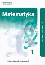 okładka Matematyka 1 Podręcznik Zakres podstawowy Szkoła ponadpodstawowa, Książka | Gałązka Kinga