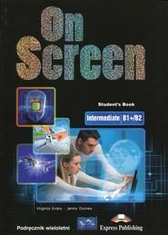 okładka On Screen Intermediate B1+/B2 Podręcznik wieloletni, Książka | Virginia Evans, Jenny Dooley