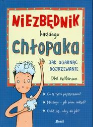 okładka Niezbędnik każdego chłopaka Jak ogarnąć dojrzewanie, Książka | Wilkinson Phil