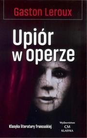 okładka Upiór w operze, Książka | Gaston  Leroux