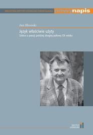 okładka Język właściwie użyty Szkice o poezji polskiej drugiej połowy XX wieku, Książka   Jan Błoński