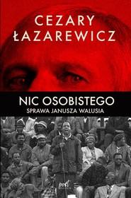 okładka Nic osobistego Sprawa Janusza Walusia, Książka | Cezary Łazarewicz