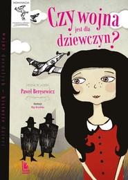 okładka Czy wojna jest dla dziewczyn?, Książka | Paweł Beręsewicz