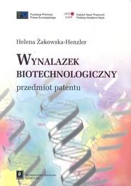 okładka Wynalazek biotechnologiczny przedmiot patentu, Książka   Henzler-Żakowska Helena