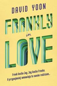 okładka Frankly in Love, Książka   Yoon David