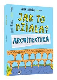 okładka Jak to działa Architektura, Książka | Artur Jabłoński