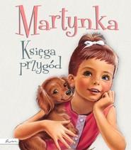 okładka Martynka Księga przygód tekst polski Wanda Chotomska, Książka | Gilbert Delahaye