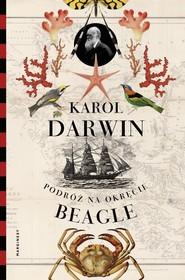 okładka Podróż na okręcie Beagle, Książka | Darwin Karol