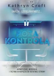 okładka Poza kontrolą, Książka | Kathryn Croft