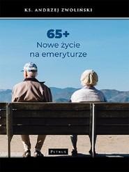 okładka 65+ Nowe życie na emeryturze, Książka | Andrzej Zwoliński